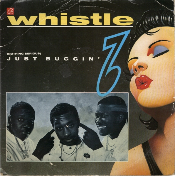 WHISTLE - (Nothing Serious) Just Buggin' - 7inch (SP)
