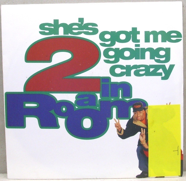 2 IN A ROOM - Shes Got Me Going Crazy - 7inch (SP)