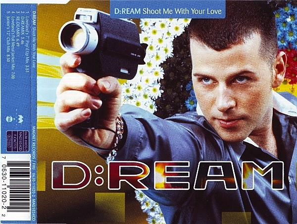 D:REAM - Shoot Me With Your Love - CD single