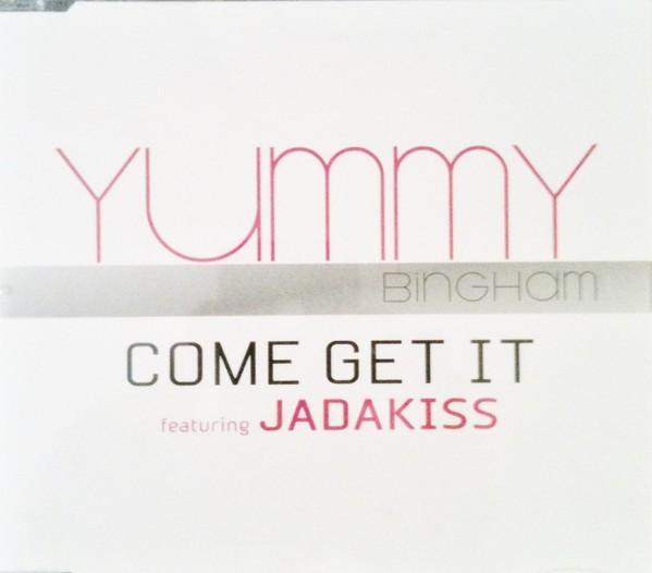 YUMMY BINGHAM FEATURING JADAKISS - Come Get It - CD single