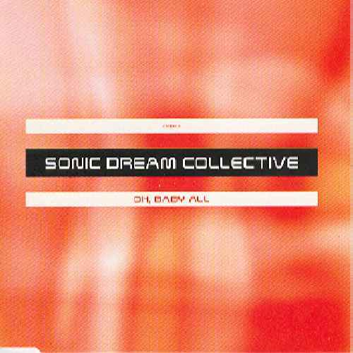 SONIC DREAM COLLECTIVE - Oh, Baby All - CD single