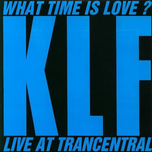 KLF - What Time Is Love? (Live At Trancentral) - 7inch (SP)