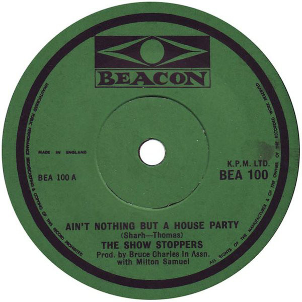 SHOW STOPPERS - Ain't Nothing But A House Party - 45T (SP 2 titres)