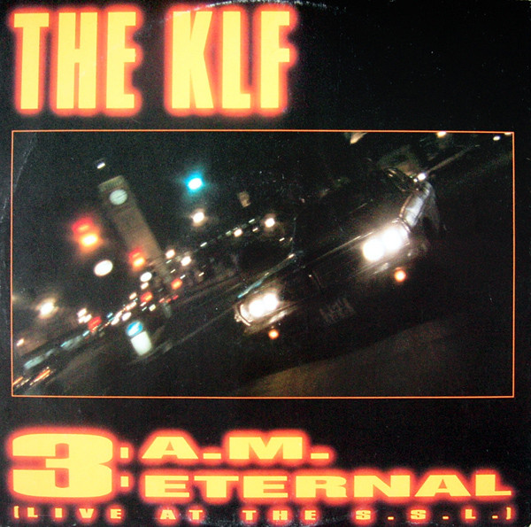 KLF - 3 A.M. Eternal (Live At The S.S.L.) - 12 inch 45 rpm