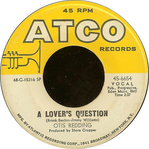 OTIS REDDING - A Lover's Question / You Made A Man Out Of Me - 45T (SP 2 titres)
