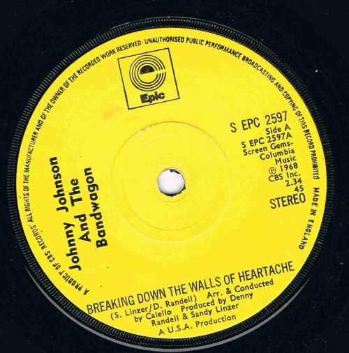 JOHNNY JOHNSON AND THE BANDWAGON - Breaking Down The Walls Of Heartache - 45T (SP 2 titres)