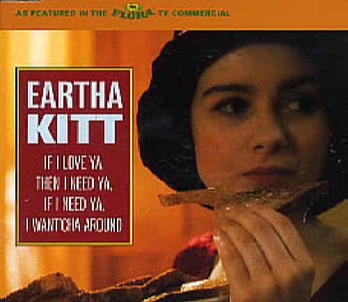 EARTHA KITT - If I Love Ya, Then I Need Ya, If I Need Ya, I Want'Cha Around - CD single